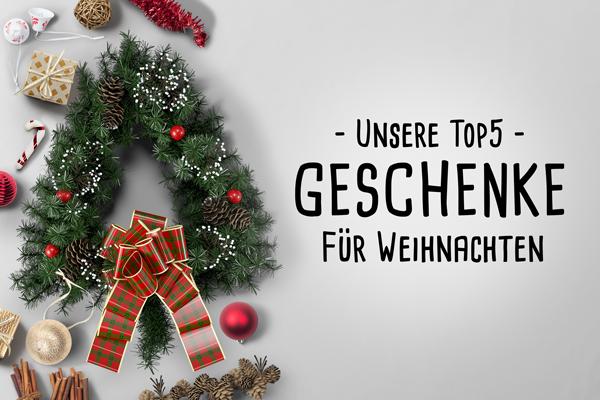 Geschenkideen Für Weihnachten.Unsere Top 5 Geschenke Für Weihnachten 2015